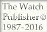 The Watch Publisher    © 1987-2013